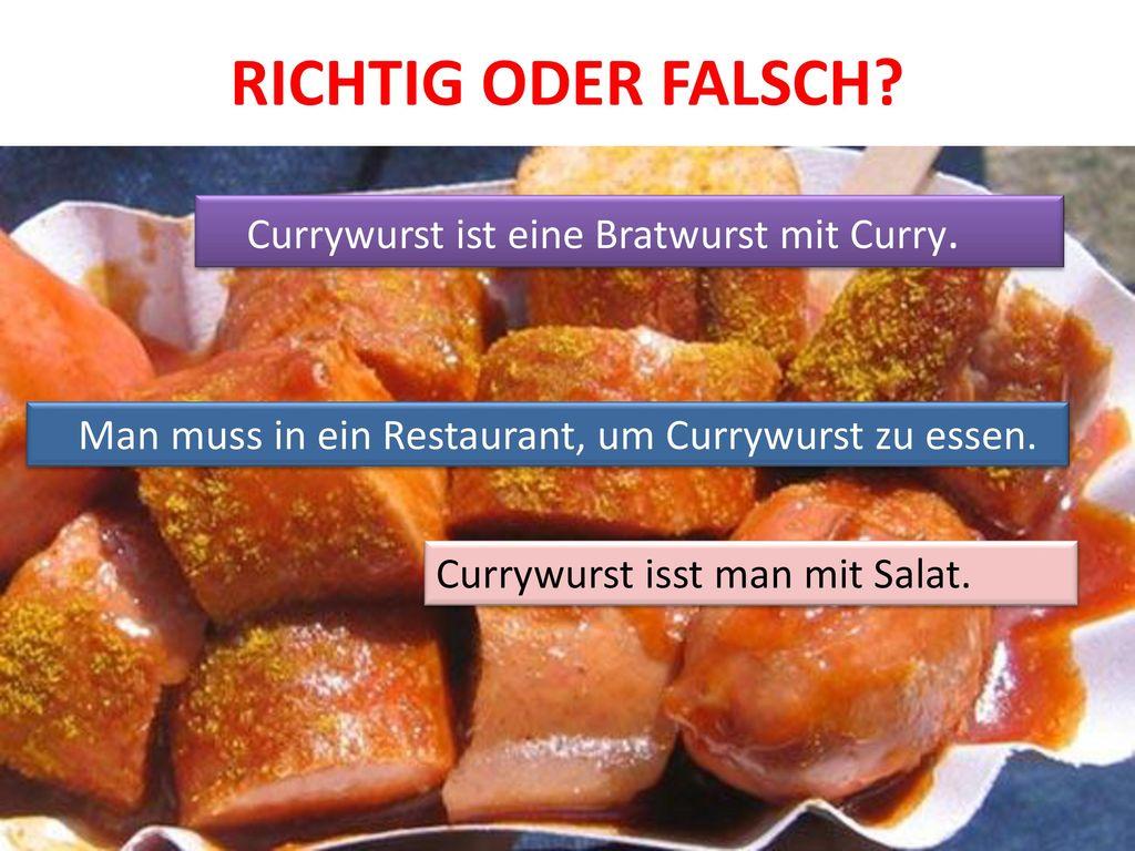 RICHTIG ODER FALSCH Currywurst ist eine Bratwurst mit Curry.