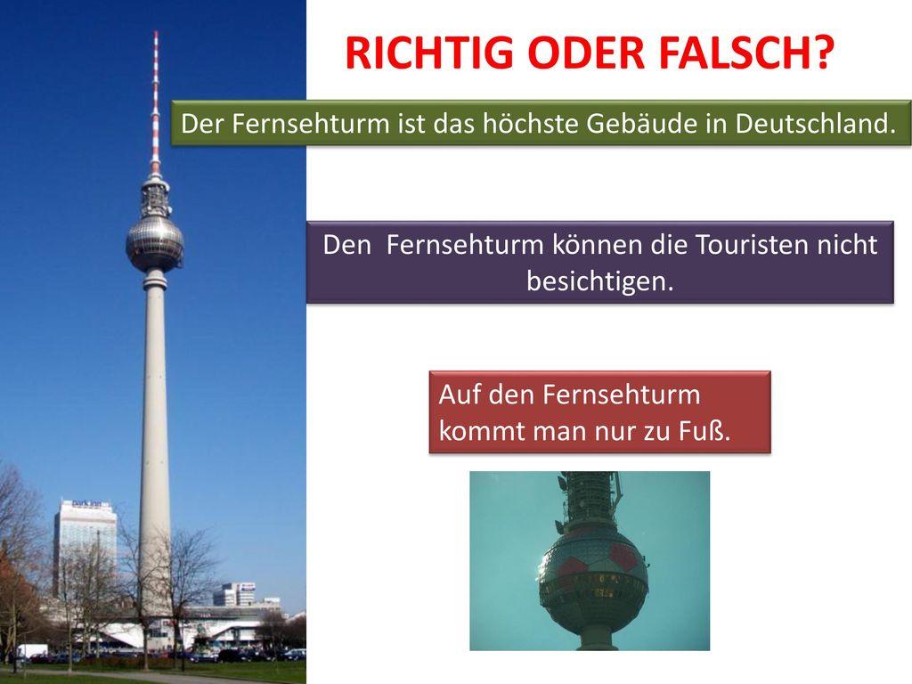 Den Fernsehturm können die Touristen nicht besichtigen.