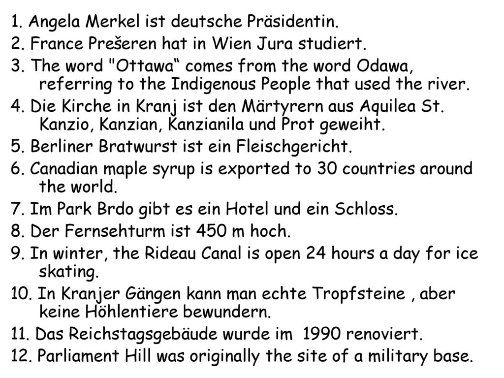 1. Angela Merkel ist deutsche Präsidentin.