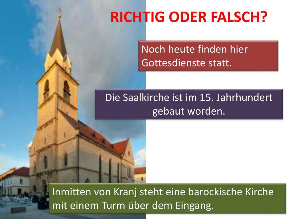 Die Saalkirche ist im 15. Jahrhundert gebaut worden.