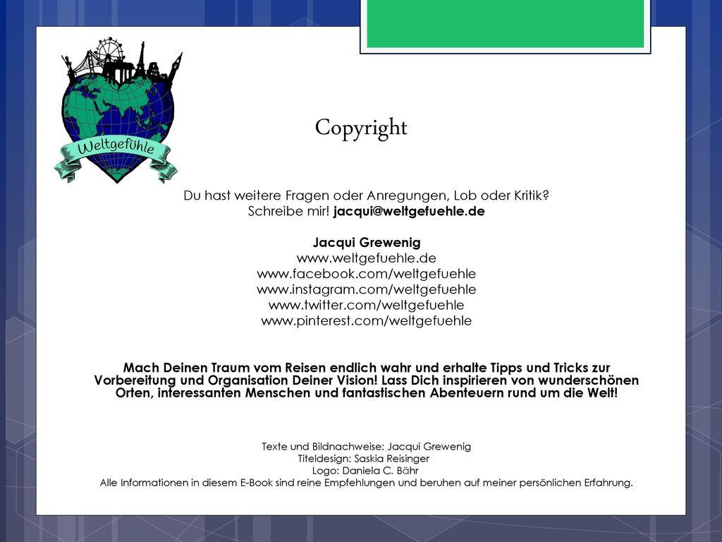 Copyright Du hast weitere Fragen oder Anregungen, Lob oder Kritik