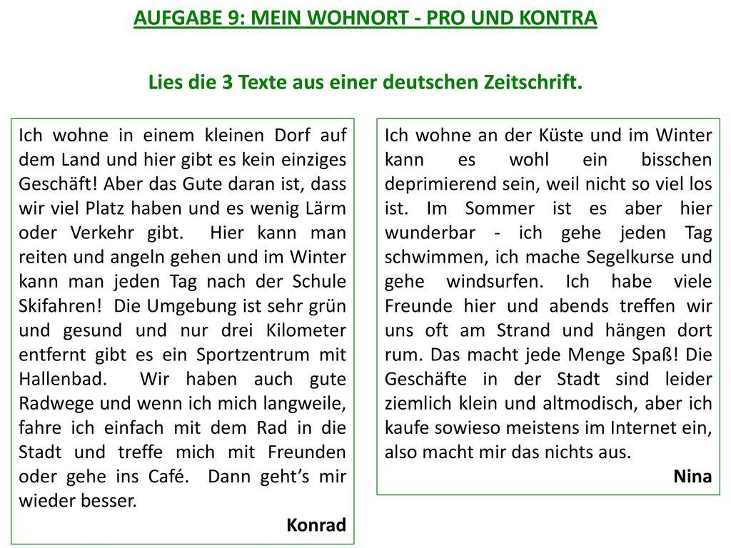 AUFGABE 9: MEIN WOHNORT - PRO UND KONTRA Lies die 3 Texte aus einer deutschen Zeitschrift.