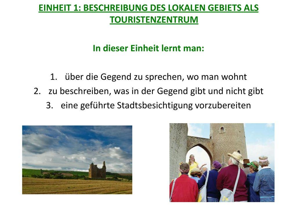 EINHEIT 1: BESCHREIBUNG DES LOKALEN GEBIETS ALS TOURISTENZENTRUM