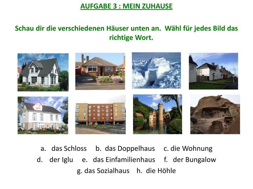 a. das Schloss b. das Doppelhaus c. die Wohnung