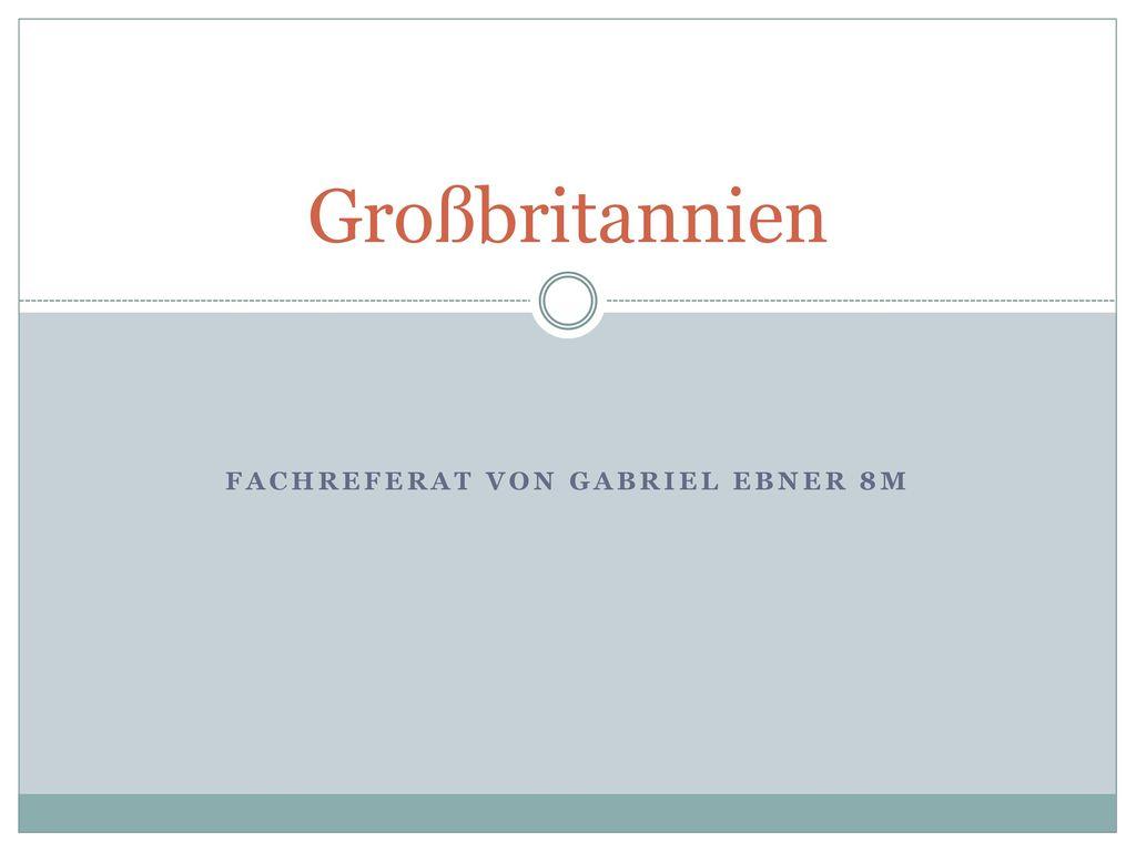 Fachreferat von Gabriel Ebner 8m