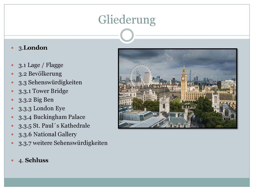 Gliederung 3.London 3.1 Lage / Flagge 3.2 Bevölkerung