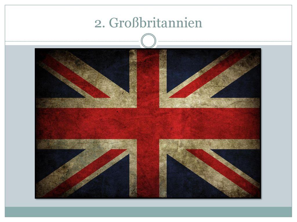 2. Großbritannien