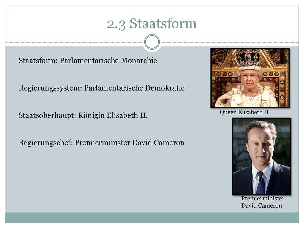 2.3 Staatsform Staatsform: Parlamentarische Monarchie