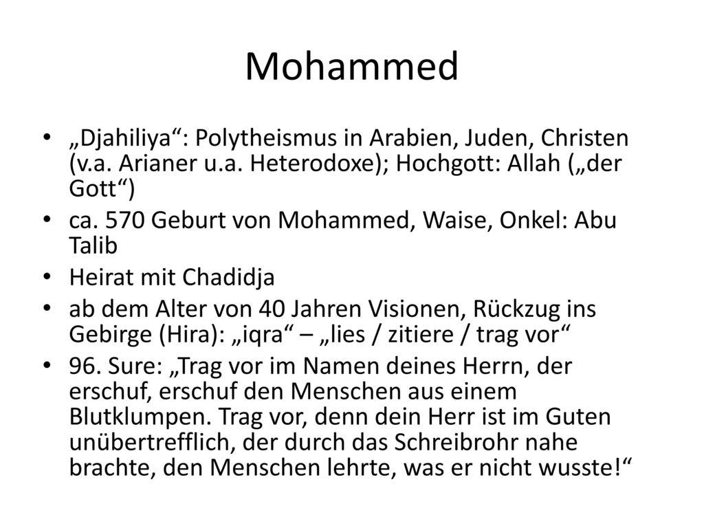 """Mohammed """"Djahiliya : Polytheismus in Arabien, Juden, Christen (v.a. Arianer u.a. Heterodoxe); Hochgott: Allah (""""der Gott )"""