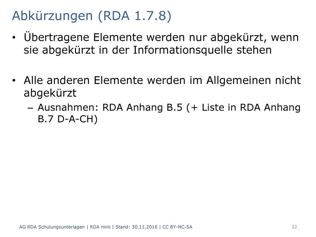 Abkürzungen (RDA 1.7.8) Übertragene Elemente werden nur abgekürzt, wenn sie abgekürzt in der Informationsquelle stehen.