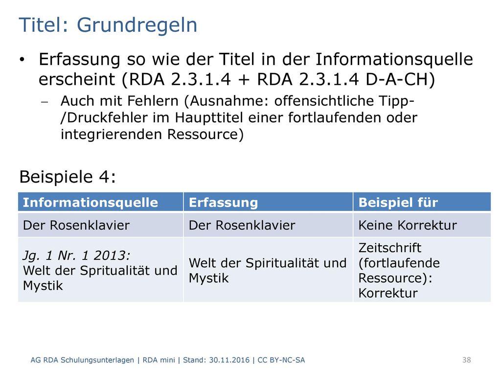 Titel: Grundregeln Erfassung so wie der Titel in der Informationsquelle erscheint (RDA 2.3.1.4 + RDA 2.3.1.4 D-A-CH)