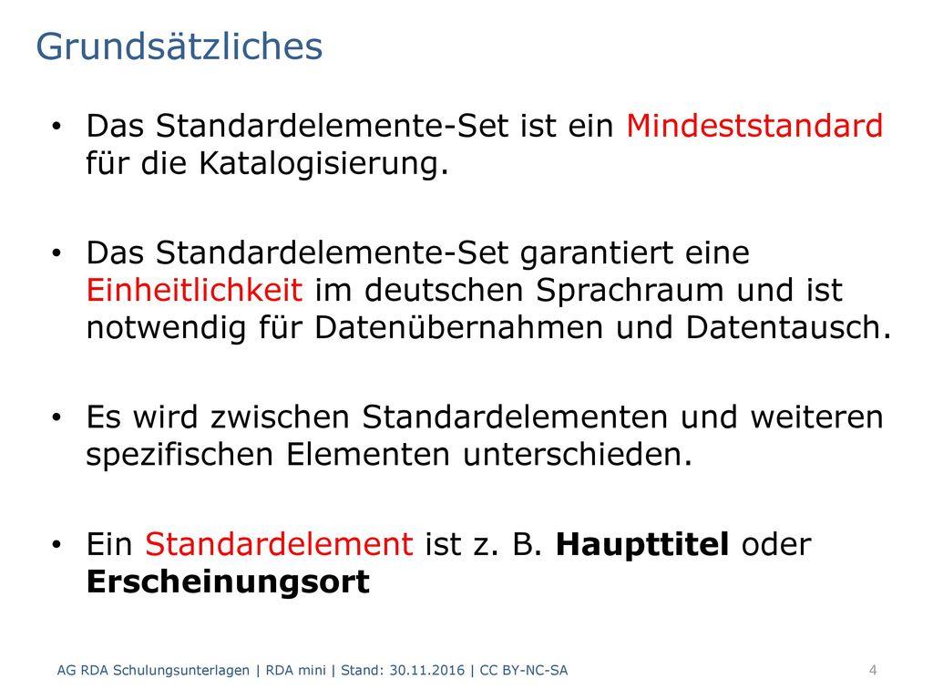 Grundsätzliches Das Standardelemente-Set ist ein Mindeststandard für die Katalogisierung.