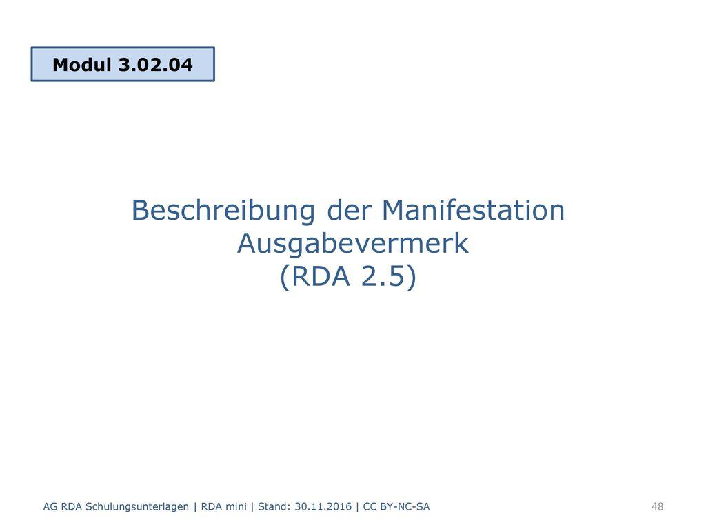 Beschreibung der Manifestation Ausgabevermerk (RDA 2.5)
