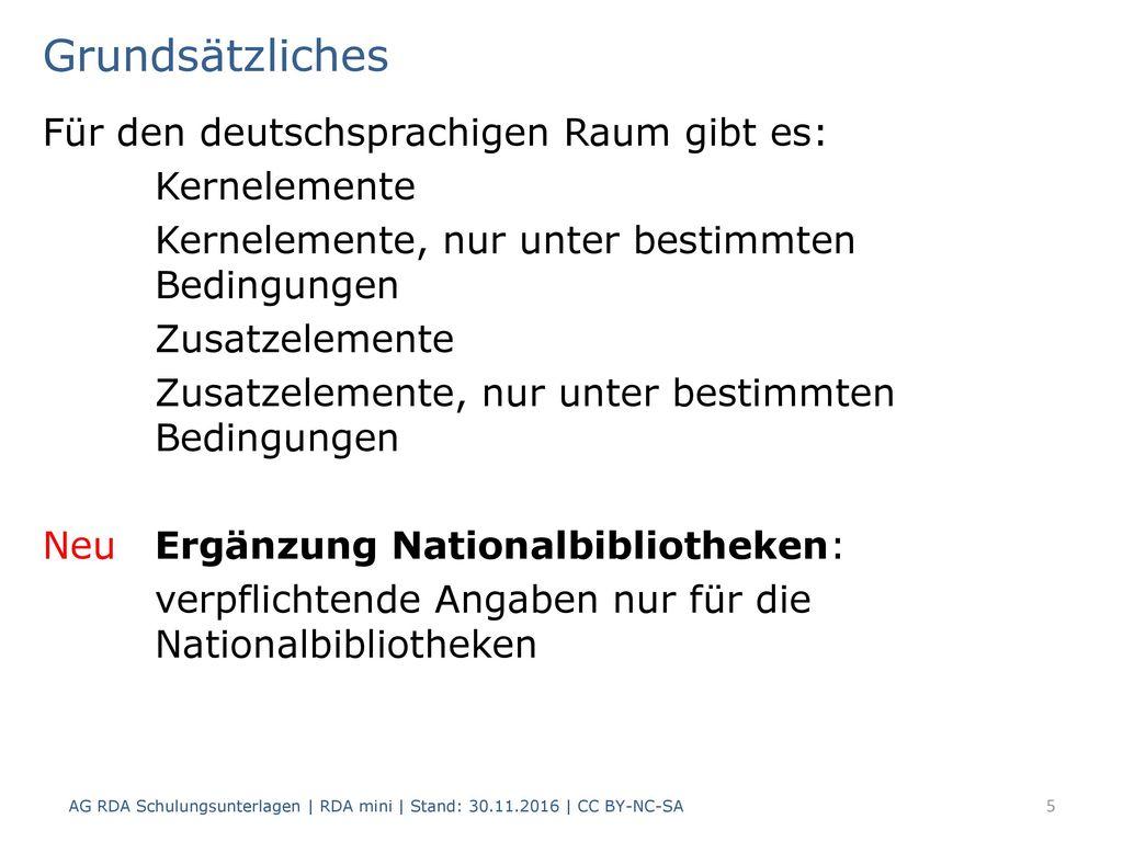 Grundsätzliches Für den deutschsprachigen Raum gibt es: Kernelemente