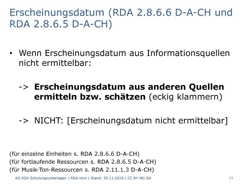 Erscheinungsdatum (RDA 2.8.6.6 D-A-CH und RDA 2.8.6.5 D-A-CH)