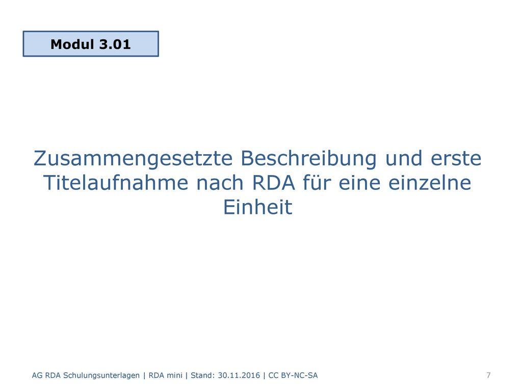 Modul 3.01 Zusammengesetzte Beschreibung und erste Titelaufnahme nach RDA für eine einzelne Einheit.