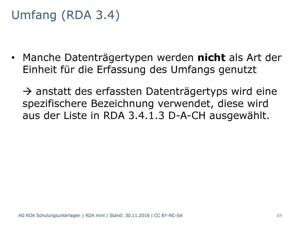 Umfang (RDA 3.4) Manche Datenträgertypen werden nicht als Art der Einheit für die Erfassung des Umfangs genutzt.
