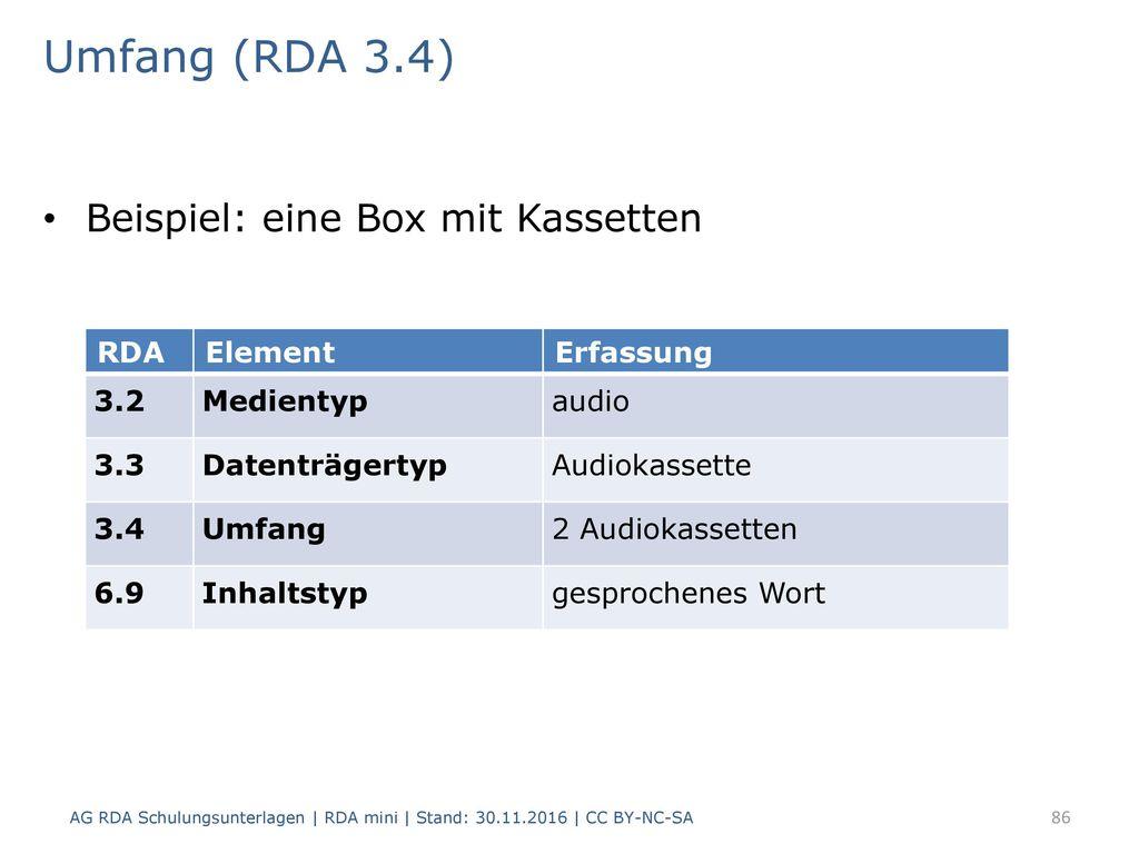 Umfang (RDA 3.4) Beispiel: eine Box mit Kassetten RDA Element