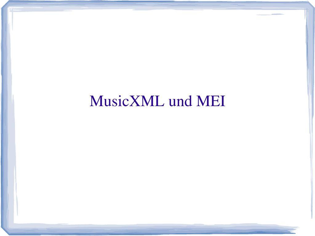 MusicXML und MEI