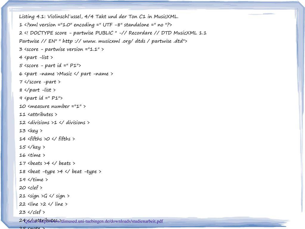 Listing 4.1: Violinschl¨ussel, 4/4 Takt und der Ton C1 in MusicXML.