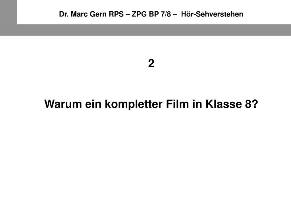 2 Warum ein kompletter Film in Klasse 8