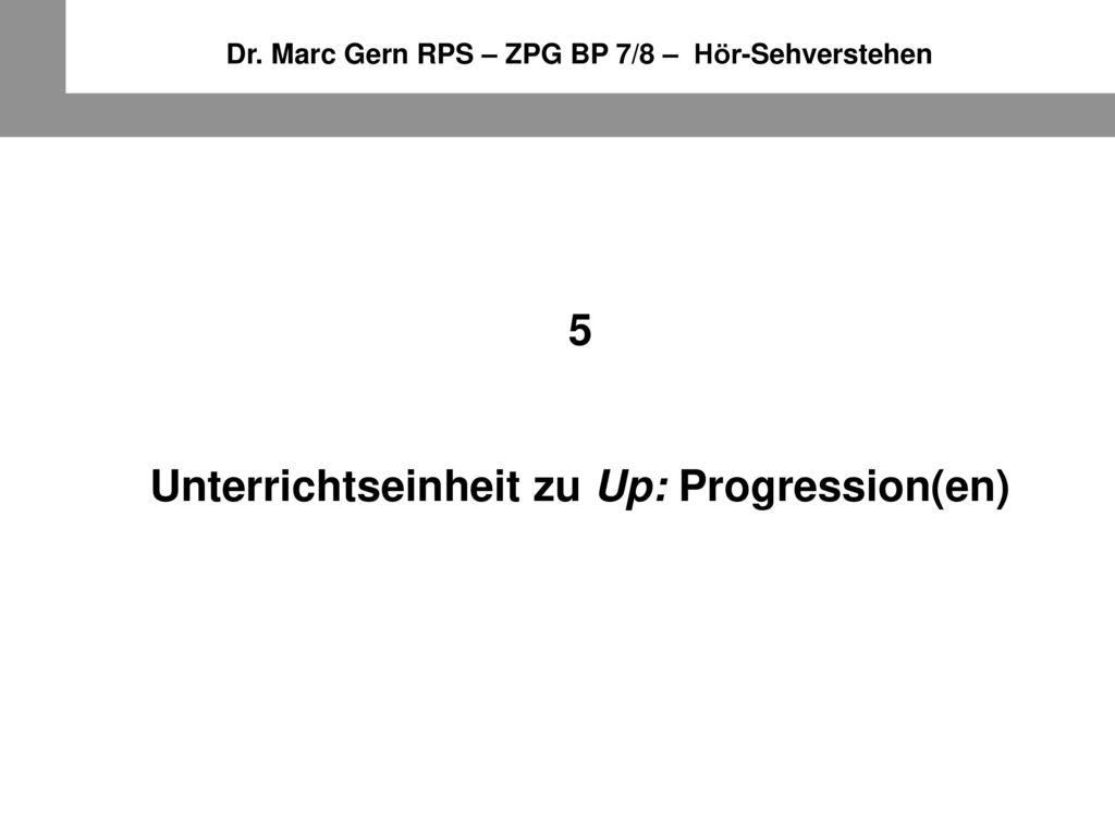 5 Unterrichtseinheit zu Up: Progression(en)