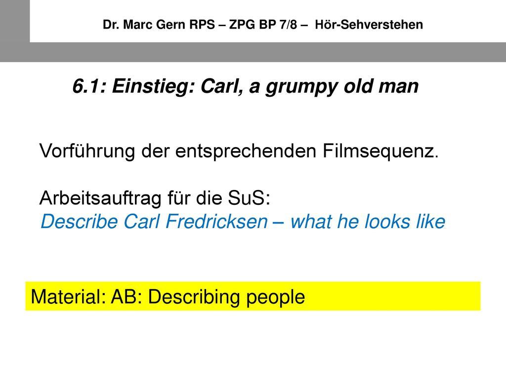 6.1: Einstieg: Carl, a grumpy old man