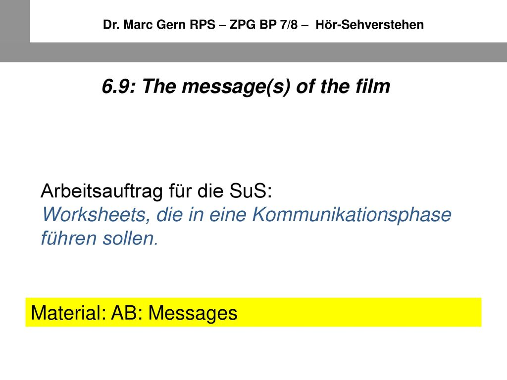 6.9: The message(s) of the film