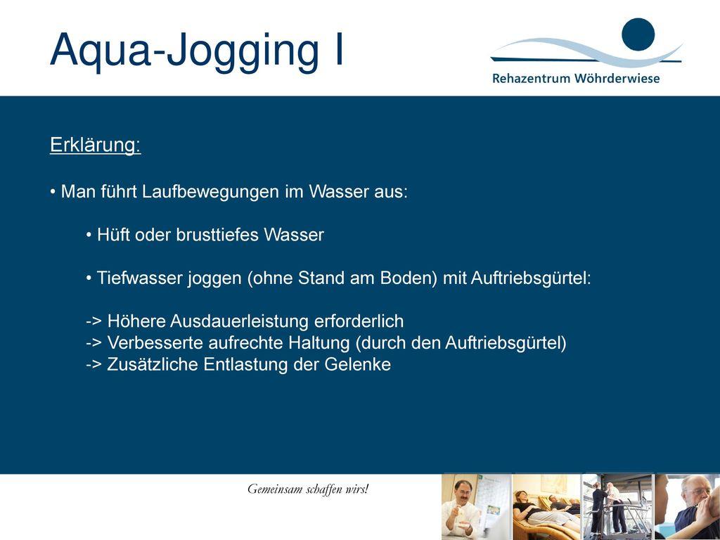 Aqua-Jogging I Erklärung: Man führt Laufbewegungen im Wasser aus: