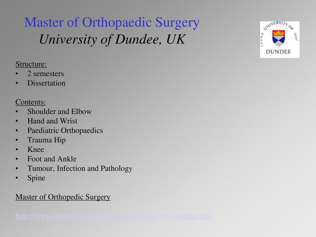 Master of Orthopaedic Surgery University of Dundee, UK