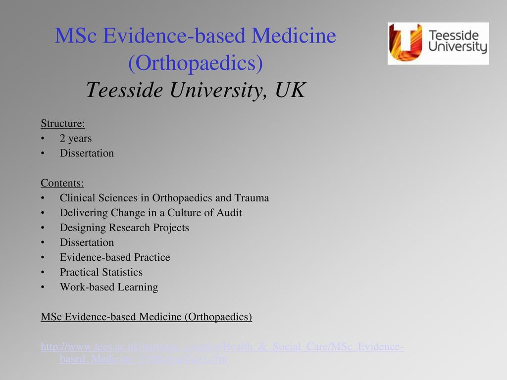 MSc Evidence-based Medicine (Orthopaedics) Teesside University, UK