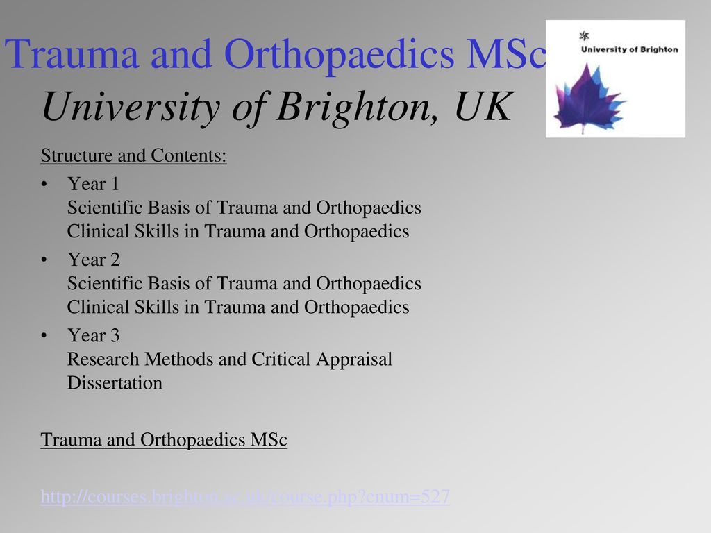 Trauma and Orthopaedics MSc University of Brighton, UK