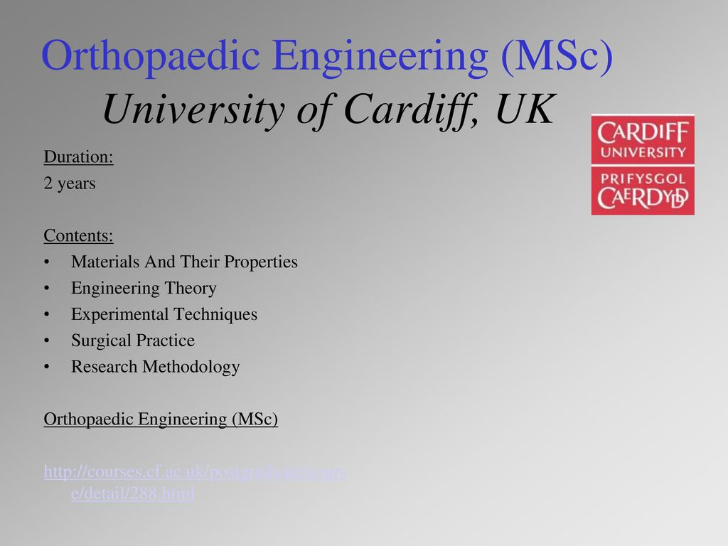 Orthopaedic Engineering (MSc) University of Cardiff, UK