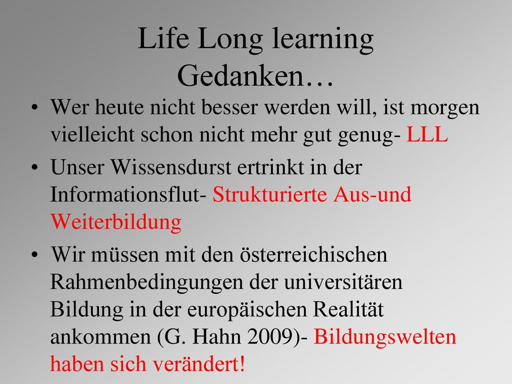 Life Long learning Gedanken…