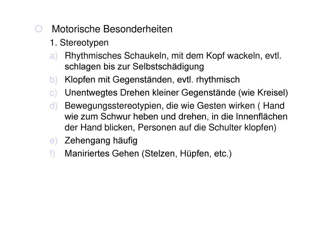 Motorische Besonderheiten