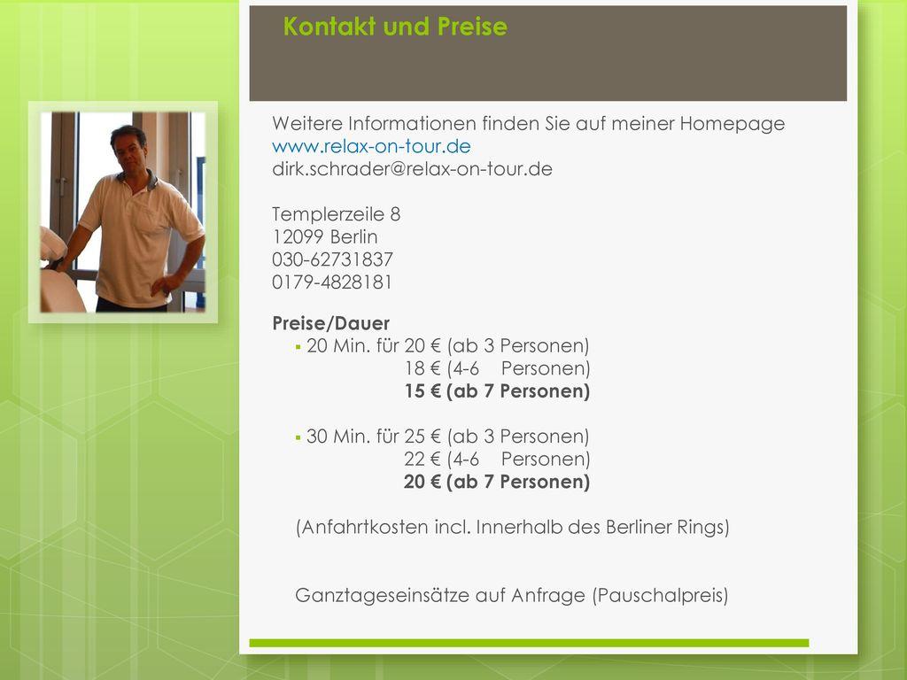 Kontakt und Preise Weitere Informationen finden Sie auf meiner Homepage. www.relax-on-tour.de. dirk.schrader@relax-on-tour.de.