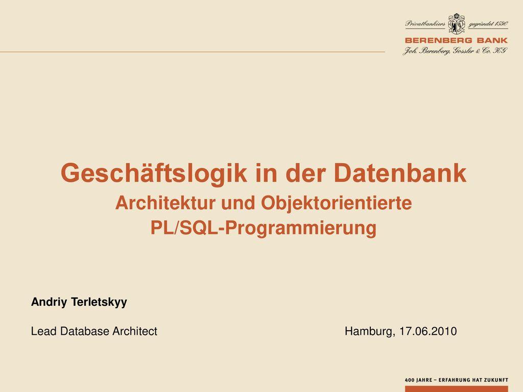 Andriy Terletskyy Lead Database Architect Hamburg, 17.06.2010