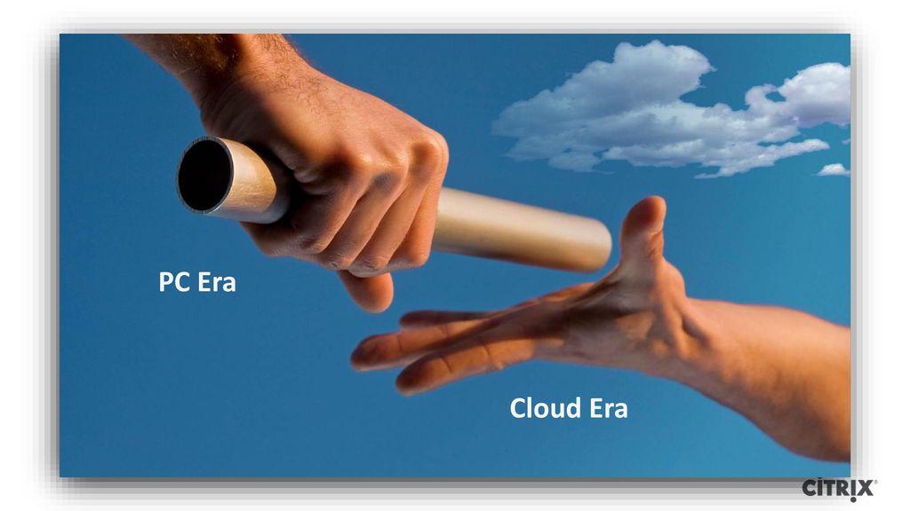PC Era Cloud Era