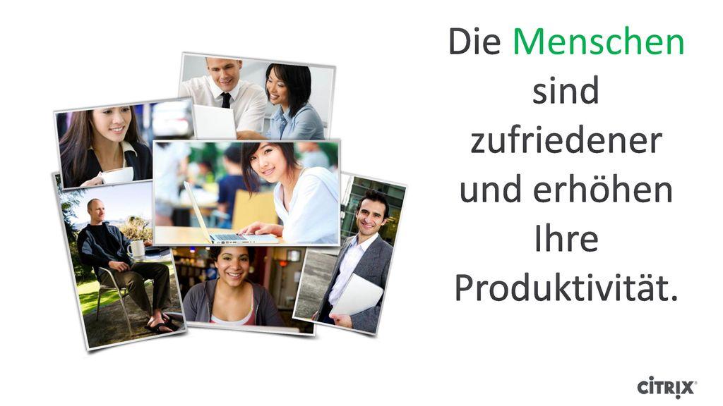 Die Menschen sind zufriedener und erhöhen Ihre Produktivität.
