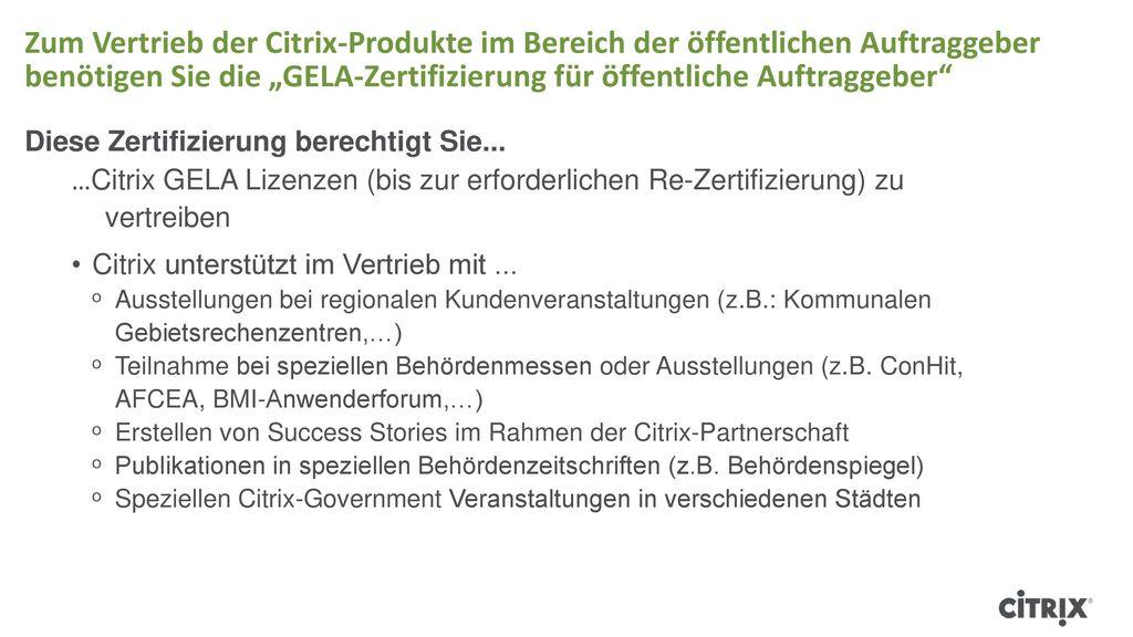 """Zum Vertrieb der Citrix-Produkte im Bereich der öffentlichen Auftraggeber benötigen Sie die """"GELA-Zertifizierung für öffentliche Auftraggeber Diese Zertifizierung berechtigt Sie..."""