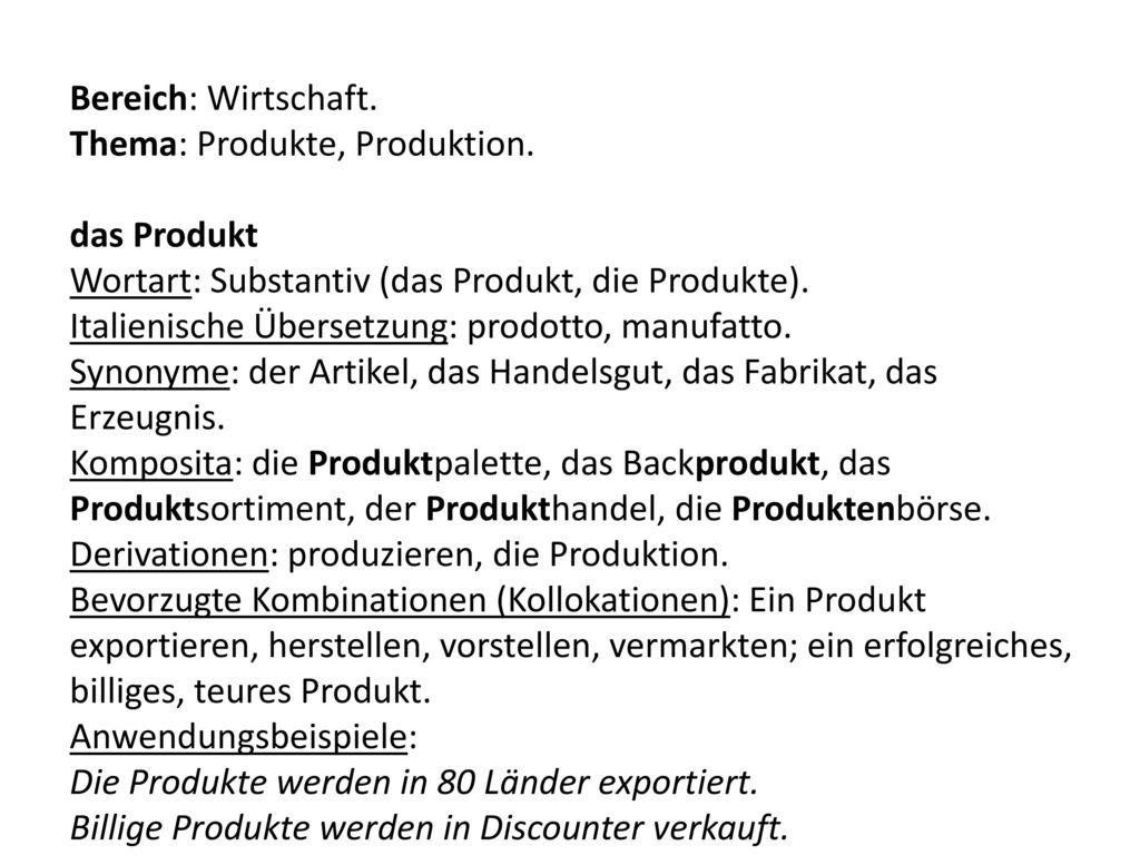 Bereich: Wirtschaft. Thema: Produkte, Produktion. das Produkt. Wortart: Substantiv (das Produkt, die Produkte).