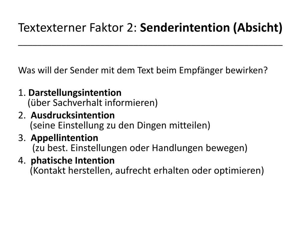 Textexterner Faktor 2: Senderintention (Absicht)