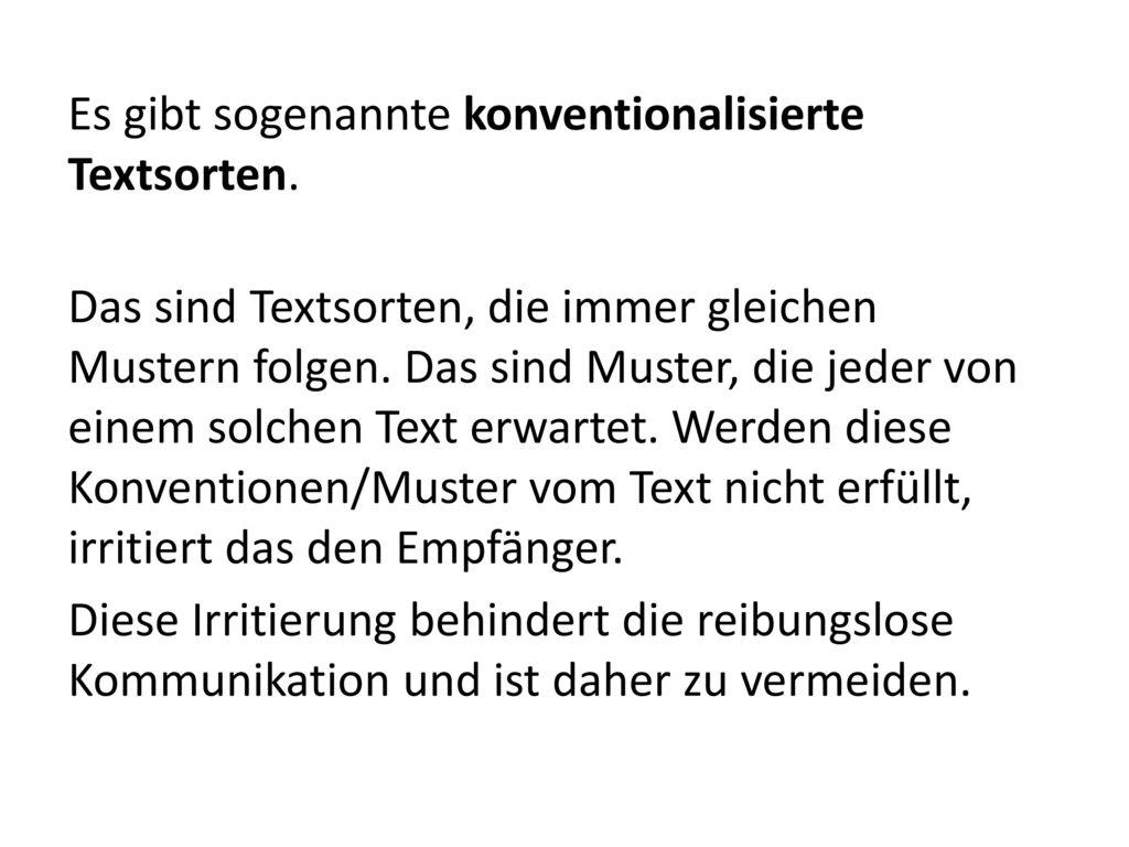 Es gibt sogenannte konventionalisierte Textsorten