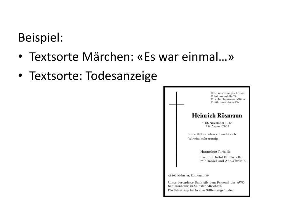 Beispiel: Textsorte Märchen: «Es war einmal…» Textsorte: Todesanzeige