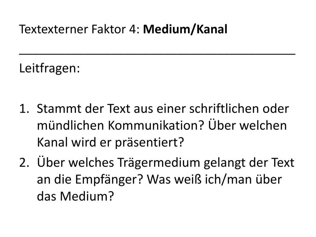 Textexterner Faktor 4: Medium/Kanal