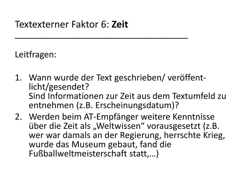 Textexterner Faktor 6: Zeit