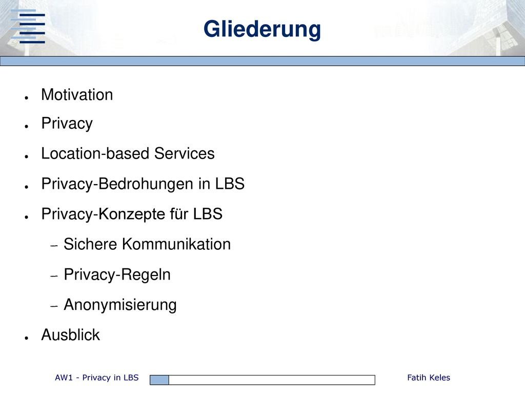 Gliederung Motivation Privacy Location-based Services