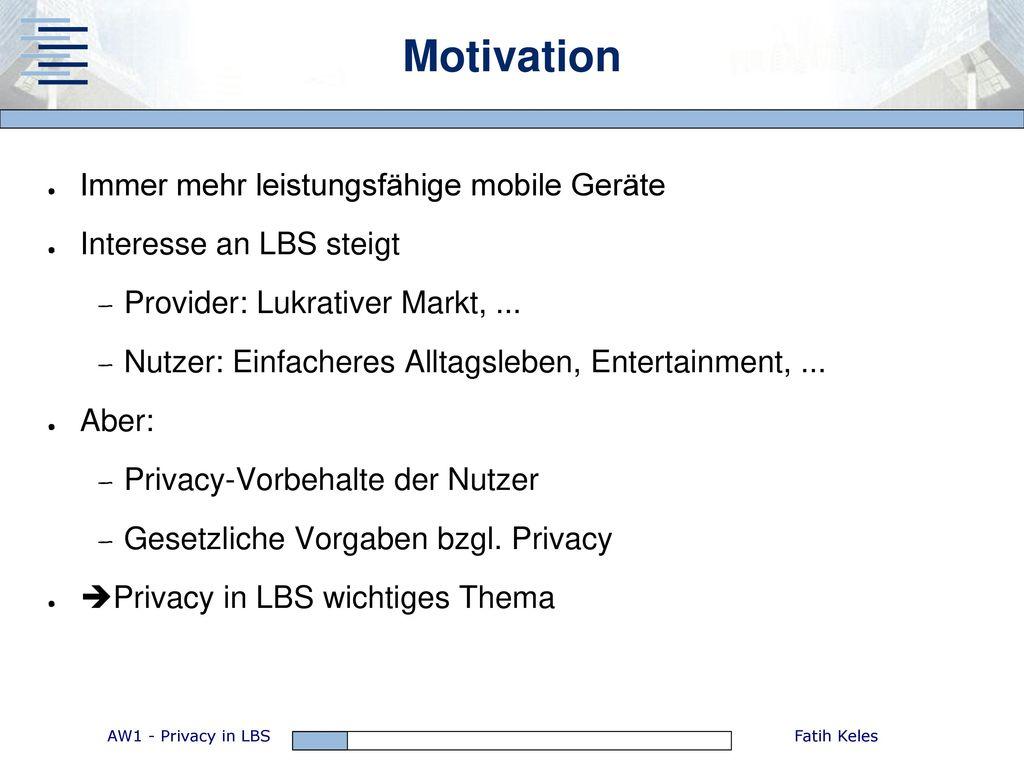 Motivation Immer mehr leistungsfähige mobile Geräte