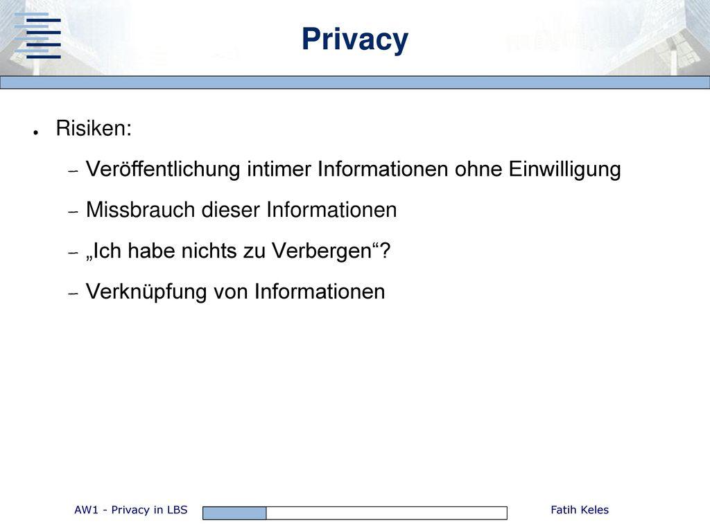 Privacy Risiken: Veröffentlichung intimer Informationen ohne Einwilligung. Missbrauch dieser Informationen.