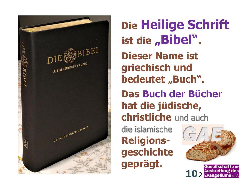 """Die Heilige Schrift ist die """"Bibel ."""